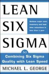 Titel: LEAN Six Sigma Combining Six Sigma Quality with LEAN Speed Auteur(s): Michael L.