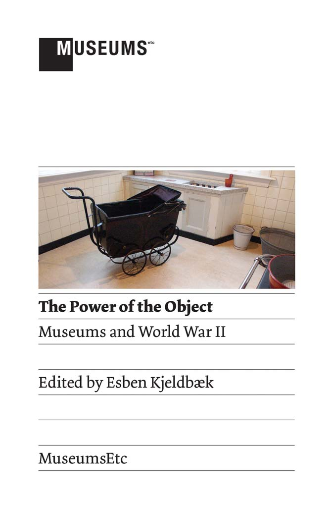The Power of the Object How do museums deal with contested historical issues? How do you exhibit causes, effects and concepts by means of objects?
