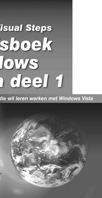 voorr senioren deel 1 Studioo Visual Steps ISBN 978 90 5905 166 9 Basisboek Windows Vista deel 1 Studio Visual Steps ISBN 978 90 5905 384 7 Windows Vista voor senioren deel 1