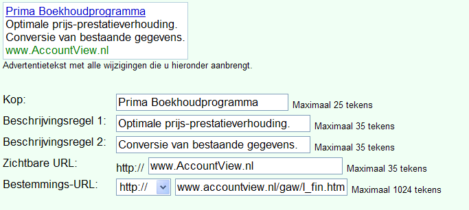 Advertentiestructuur advertentiekop (max 25 tekens): 1e regel (max.35 tekens): 2e regel (max.