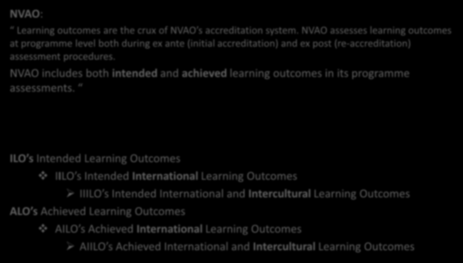 NVAO EN LEARNING OUTCOMES NVAO: Learning outcomes are the crux of NVAO s accreditation system.