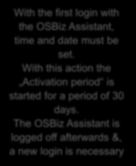 Licentiemanagement: Activatieperiode With the first login with the OSBiz Assistant, time and date must be set.