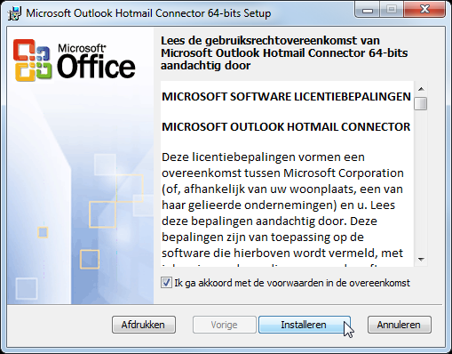 3 AANDACHT! Om een Hotmail account te integreren in je Outlook account, moet je de laatste nieuwe versie van 'Microsoft Outlook Hotmail Connector' geïnstalleerd hebben.