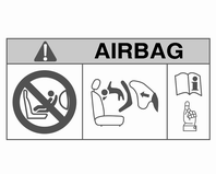 46 Stoelen, veiligheidssystemen EN: NEVER use a rearward facing child restraint on a seat protected by an ACTIVE AIRBAG in front of it, DEATH or SERIOUS INJURY to the CHILD can occur.