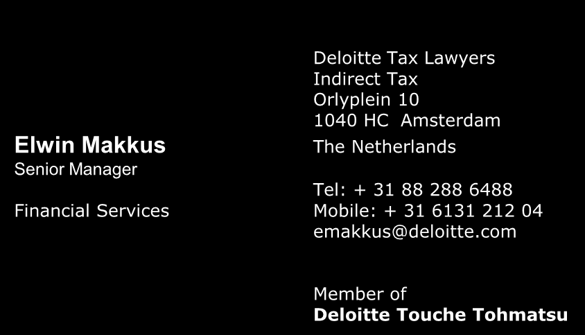 Vragen? Martijn Jaegers Deloitte Tax Lawyers Indirect Tax Orlyplein 10 1040 HC Amsterdam The Netherlands Director Tel: + 31 88 288 3716 Financial Services Mobile: + 31 6125 815 84 mjaegers@deloitte.
