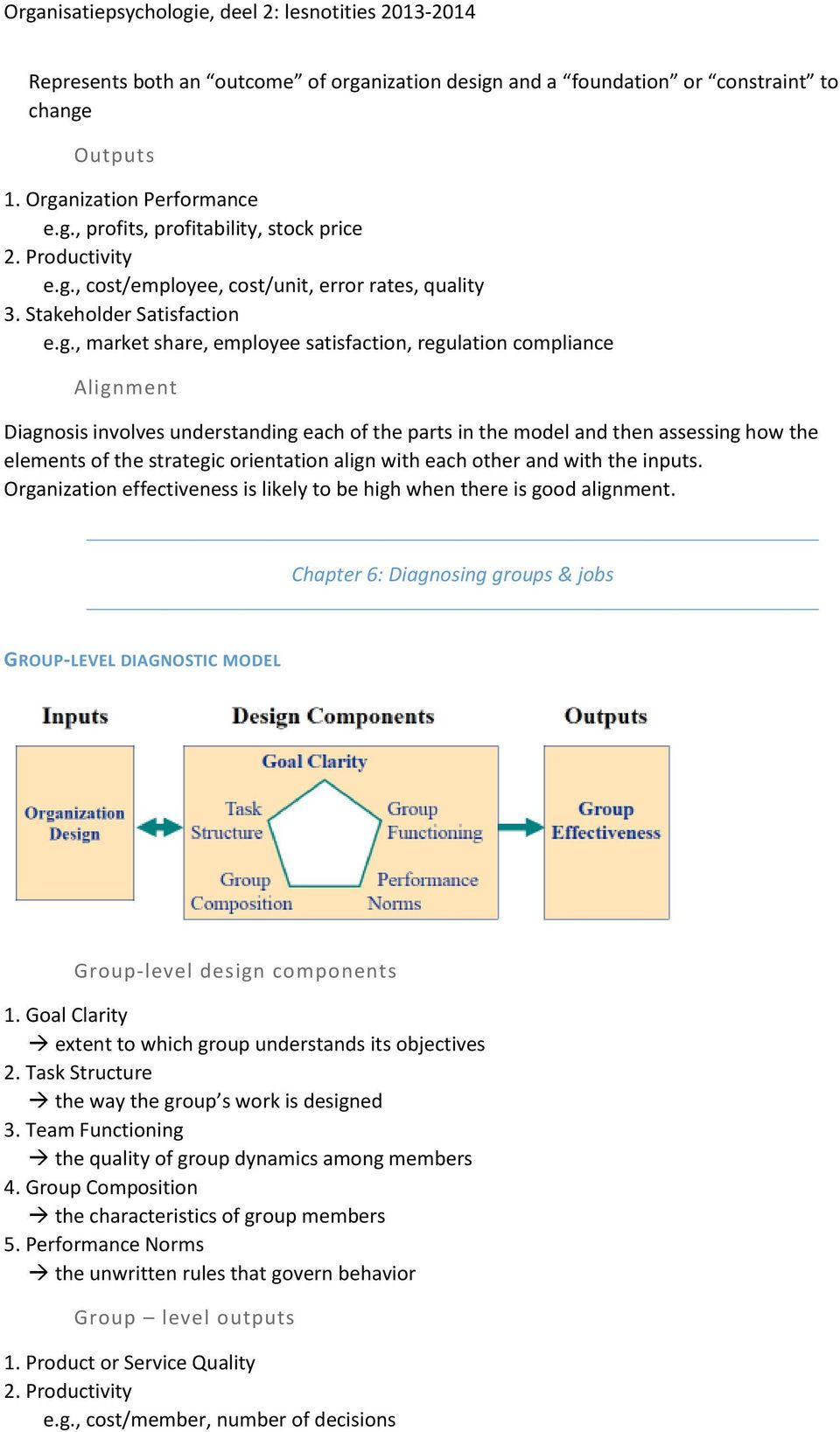 , market share, employee satisfaction, regulation compliance Alignment Diagnosis involves understanding each of the parts in the model and then assessing how the elements of the strategic orientation