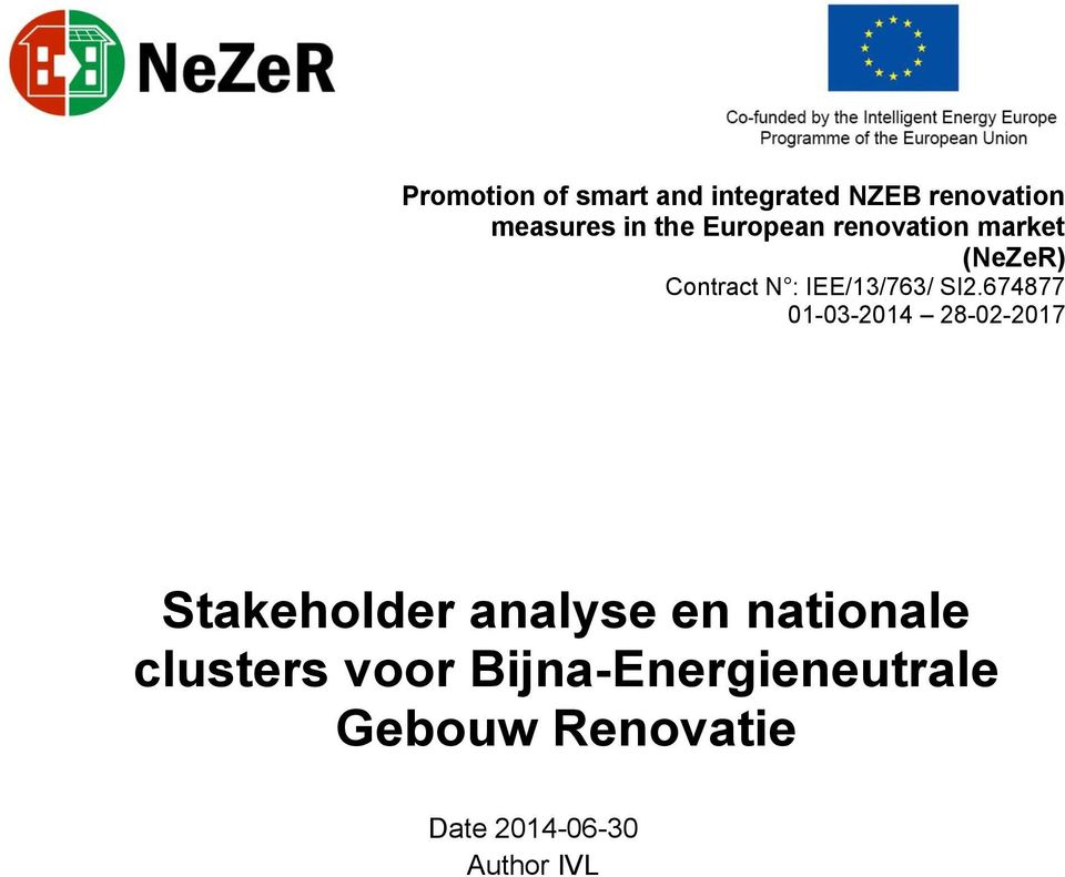 674877 01-03-2014 28-02-2017 Stakeholder analyse en nationale