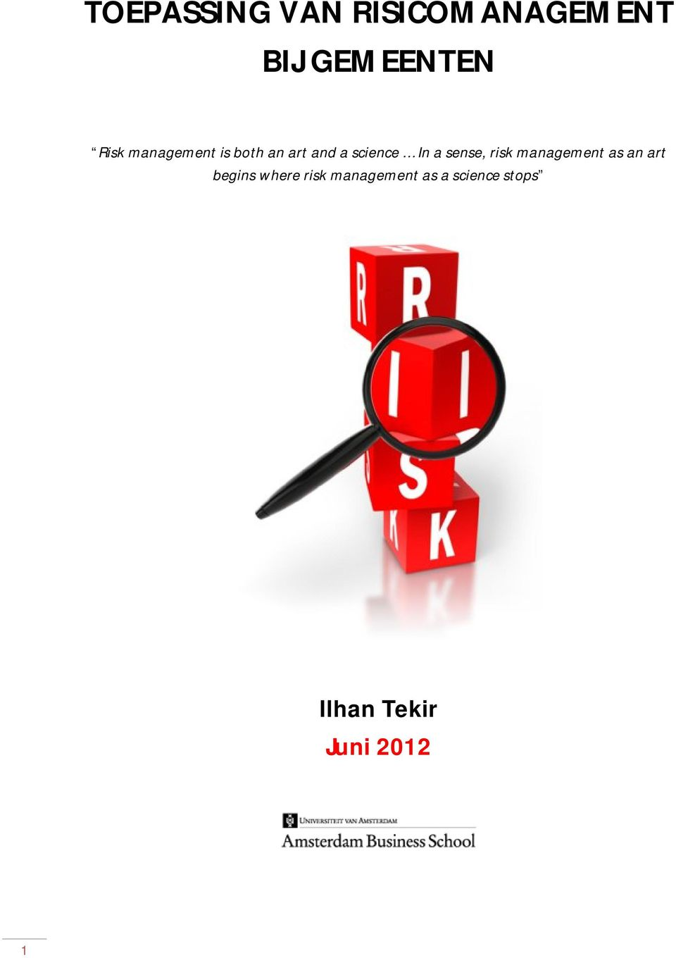 sense, risk management as an art begins where