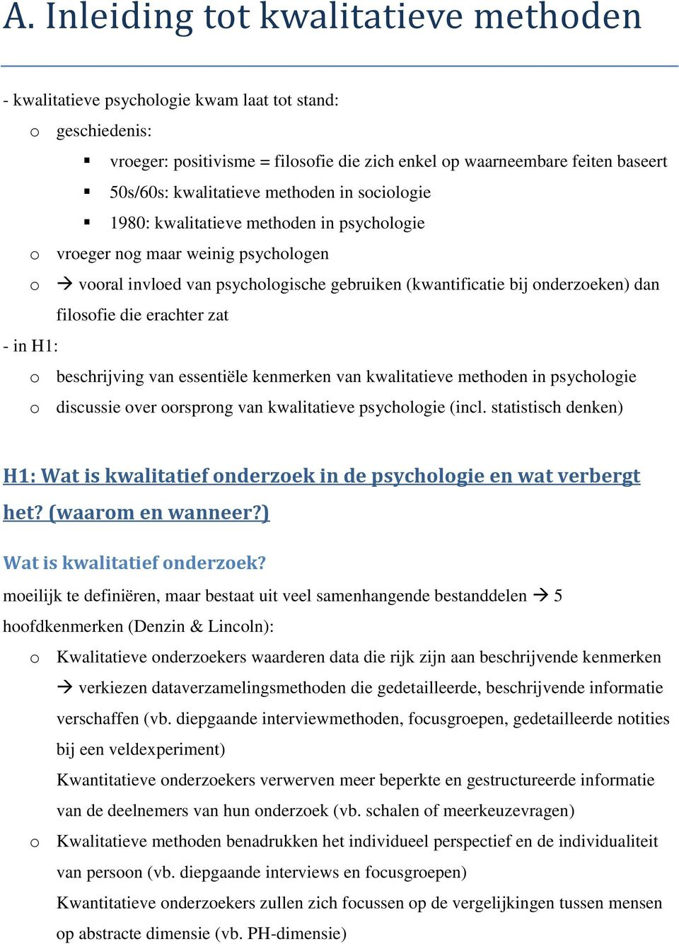 filosofie die erachter zat - in H1: o beschrijving van essentiële kenmerken van kwalitatieve methoden in psychologie o discussie over oorsprong van kwalitatieve psychologie (incl.