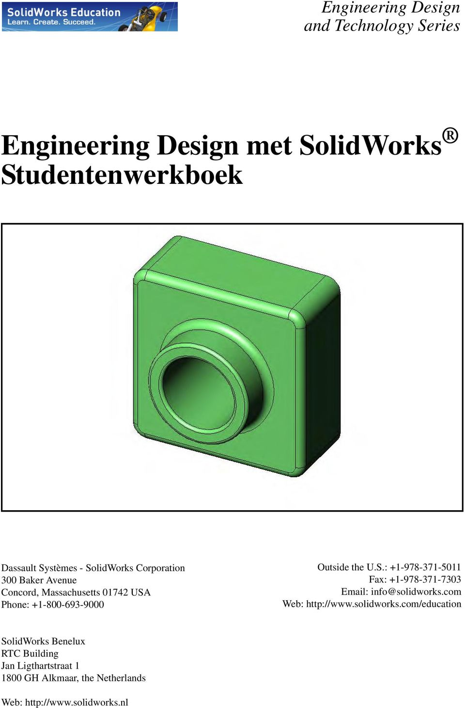 S.: +1-978-371-5011 Fax: +1-978-371-7303 Email: info@solidworks.