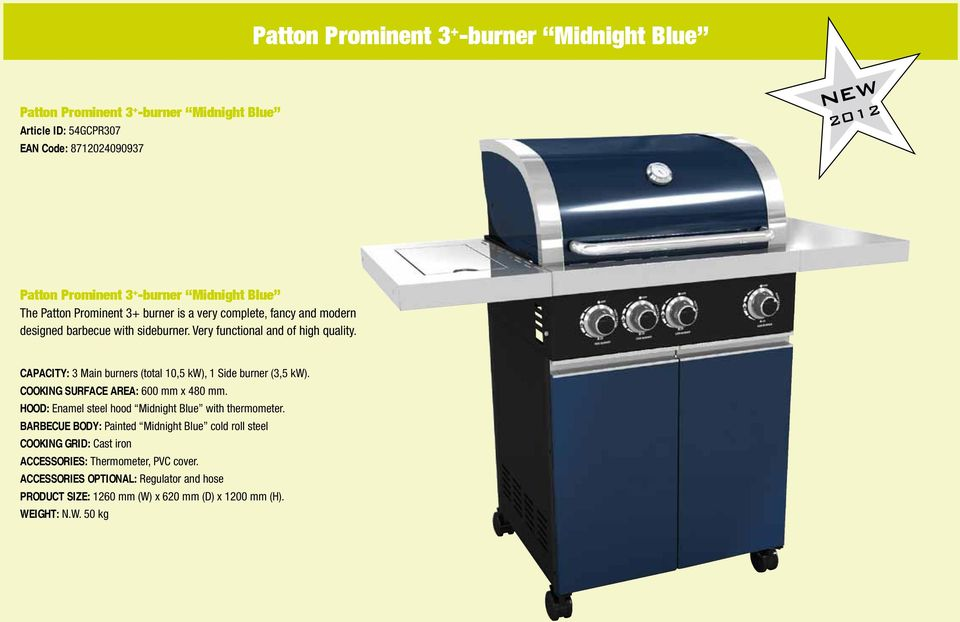 CAPACITY: 3 Main burners (total 10,5 kw), 1 Side burner (3,5 kw). COOKING SURFACE AREA: 600 mm x 480 mm. HOOD: Enamel steel hood Midnight Blue with thermometer.