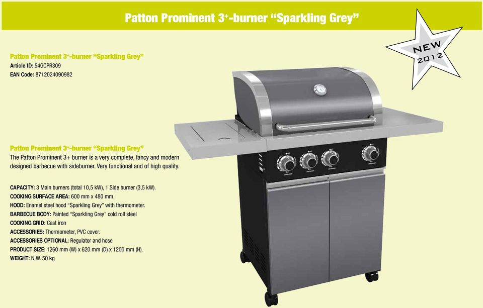 CAPACITY: 3 Main burners (total 10,5 kw), 1 Side burner (3,5 kw). COOKING SURFACE AREA: 600 mm x 480 mm. HOOD: Enamel steel hood Sparkling Grey with thermometer.