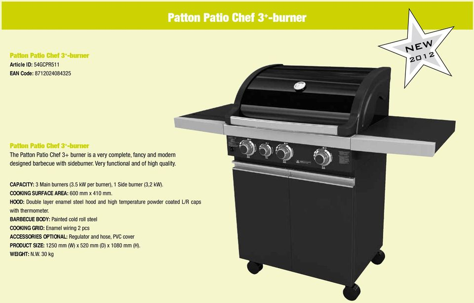 5 kw per burner), 1 Side burner (3,2 kw). COOKING SURFACE AREA: 600 mm x 410 mm.