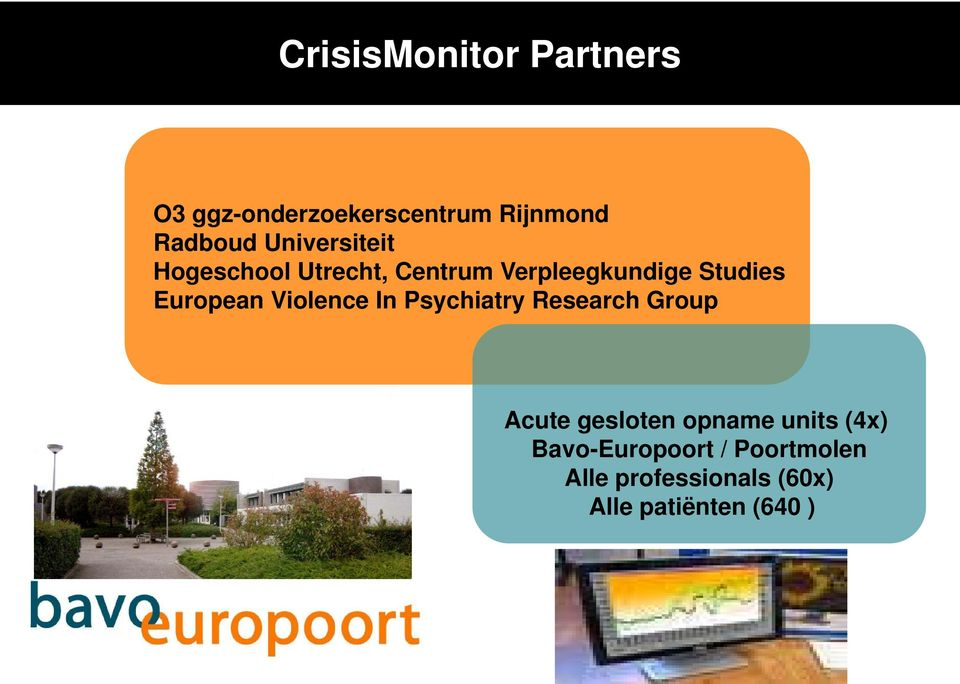 European Violence In Psychiatry Research Group Acute gesloten opname