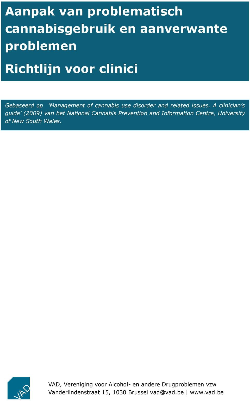 A clinician s guide (2009) van het National Cannabis Prevention and Information Centre,