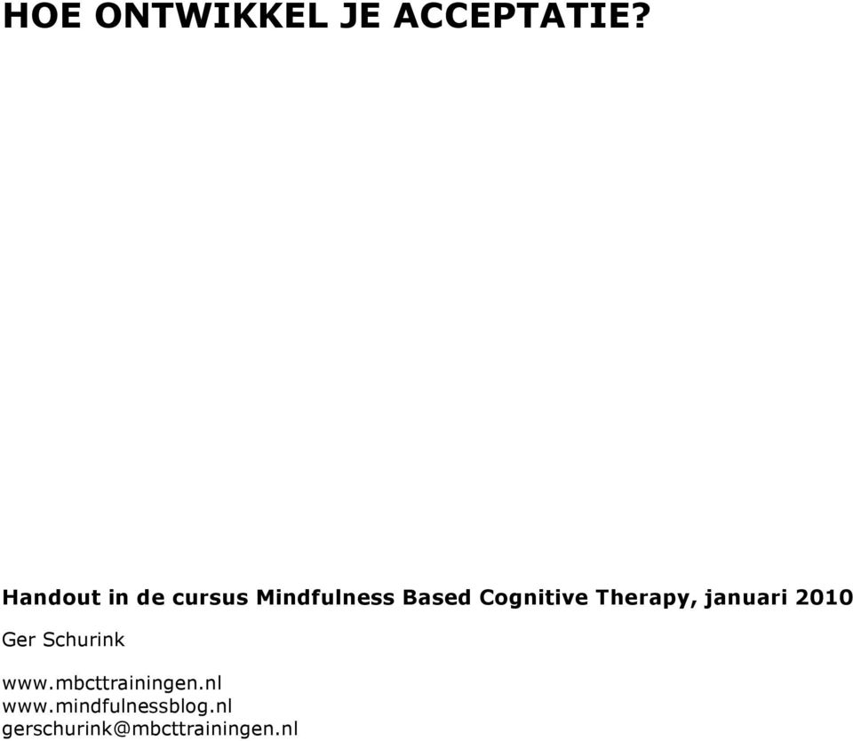 Cognitive Therapy, januari 2010 Ger Schurink