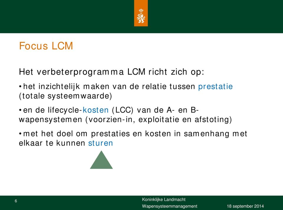 lifecycle-kosten (LCC) van de A- en B- wapensystemen (voorzien-in,
