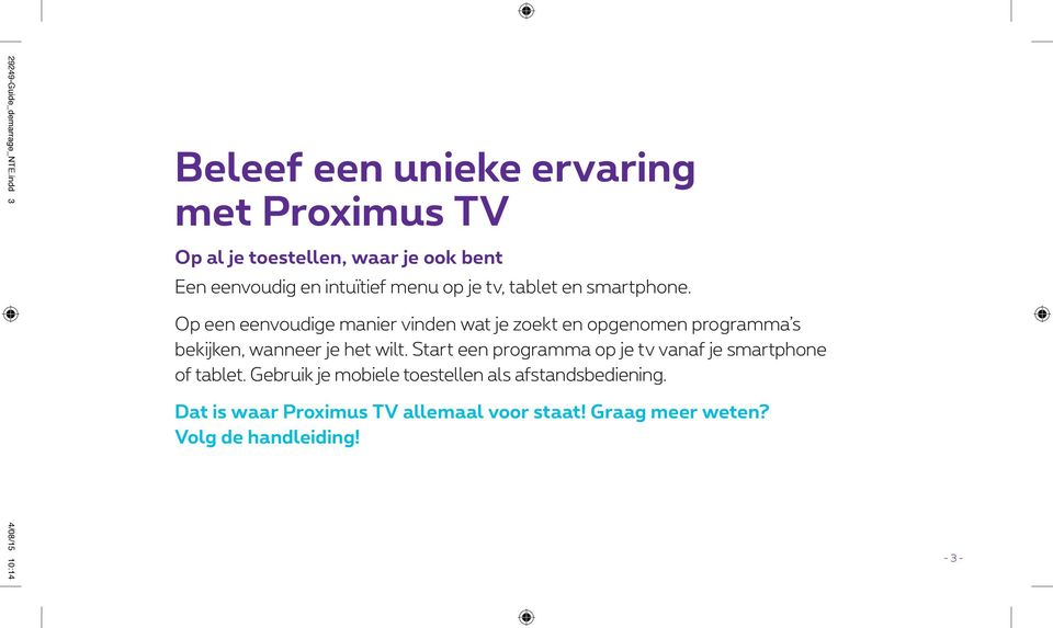 intuïtief menu op je tv, tablet en smartphone.