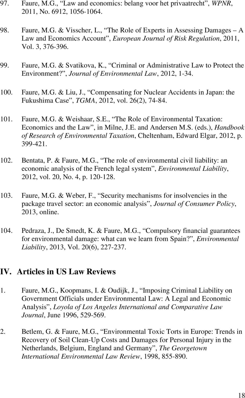 , Criminal or Administrative Law to Protect the Environment?, Journal of Environmental Law, 2012, 1-34. 100. Faure, M.G. & Liu, J.
