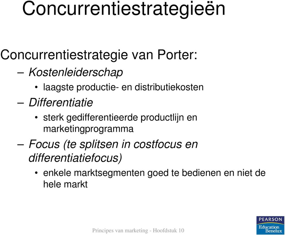 gedifferentieerde productlijn en marketingprogramma Focus (te splitsen in