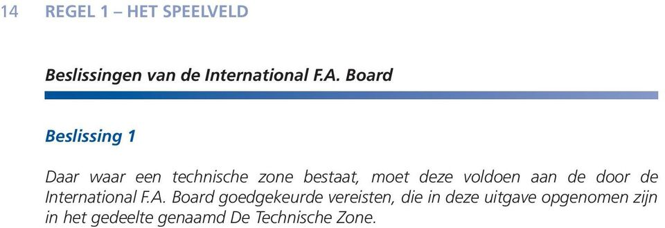 voldoen aan de door de International F.A.