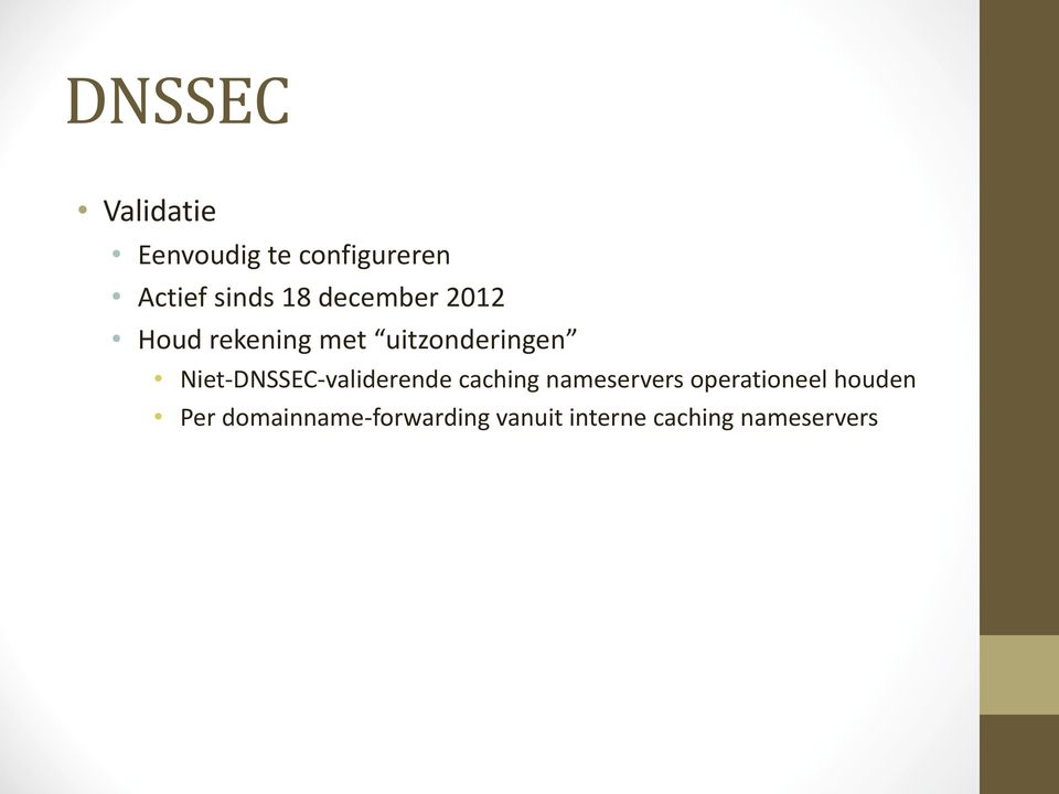 Niet-DNSSEC-validerende caching nameservers operationeel