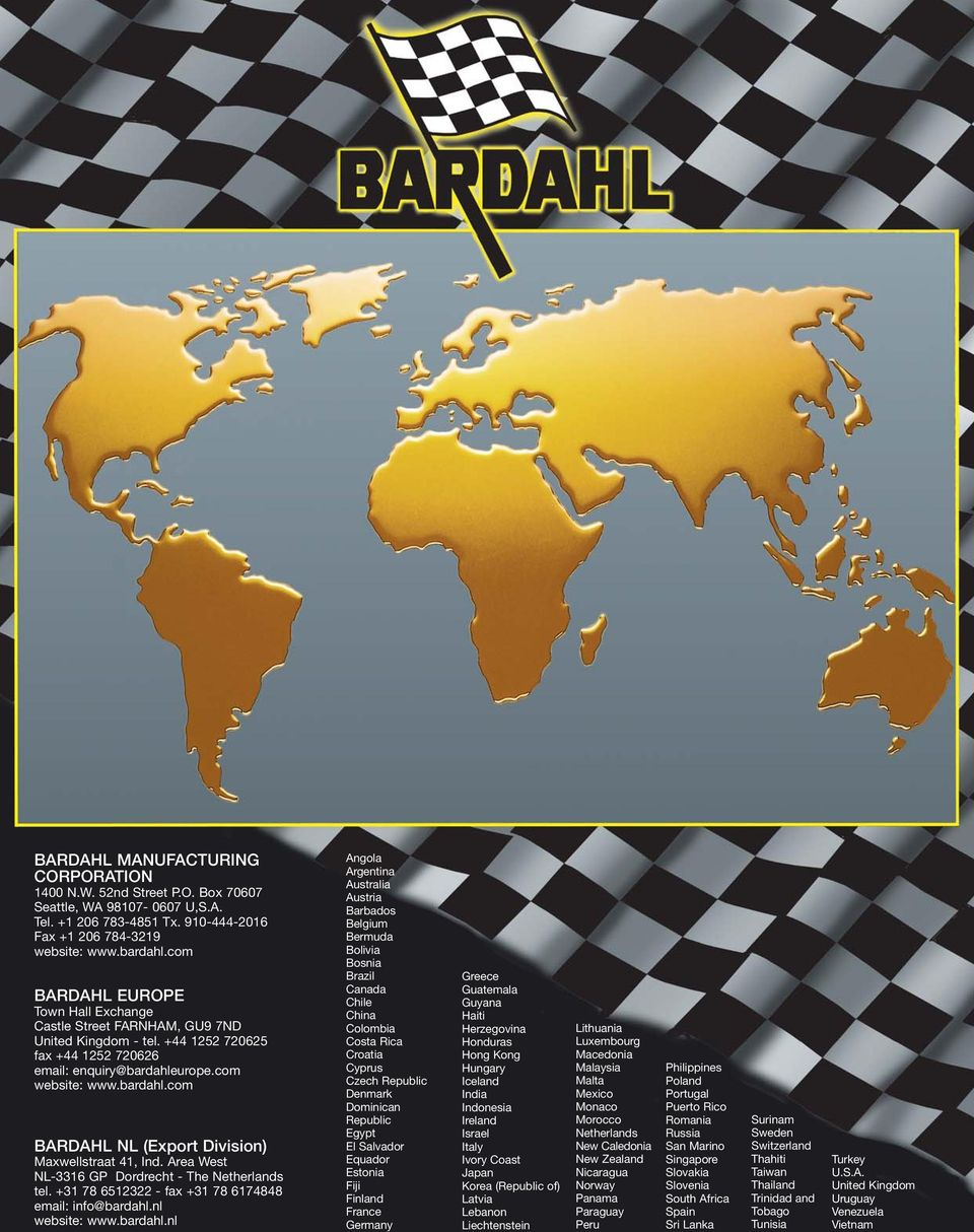 urope.com website: www.bardahl.com BARDAHL NL (Export Division) Maxwellstraat 41, Ind. Area West NL-3316 GP Dordrecht - The Netherlands tel. +31 78 6512322 - fax +31 78 6174848 email: info@bardahl.