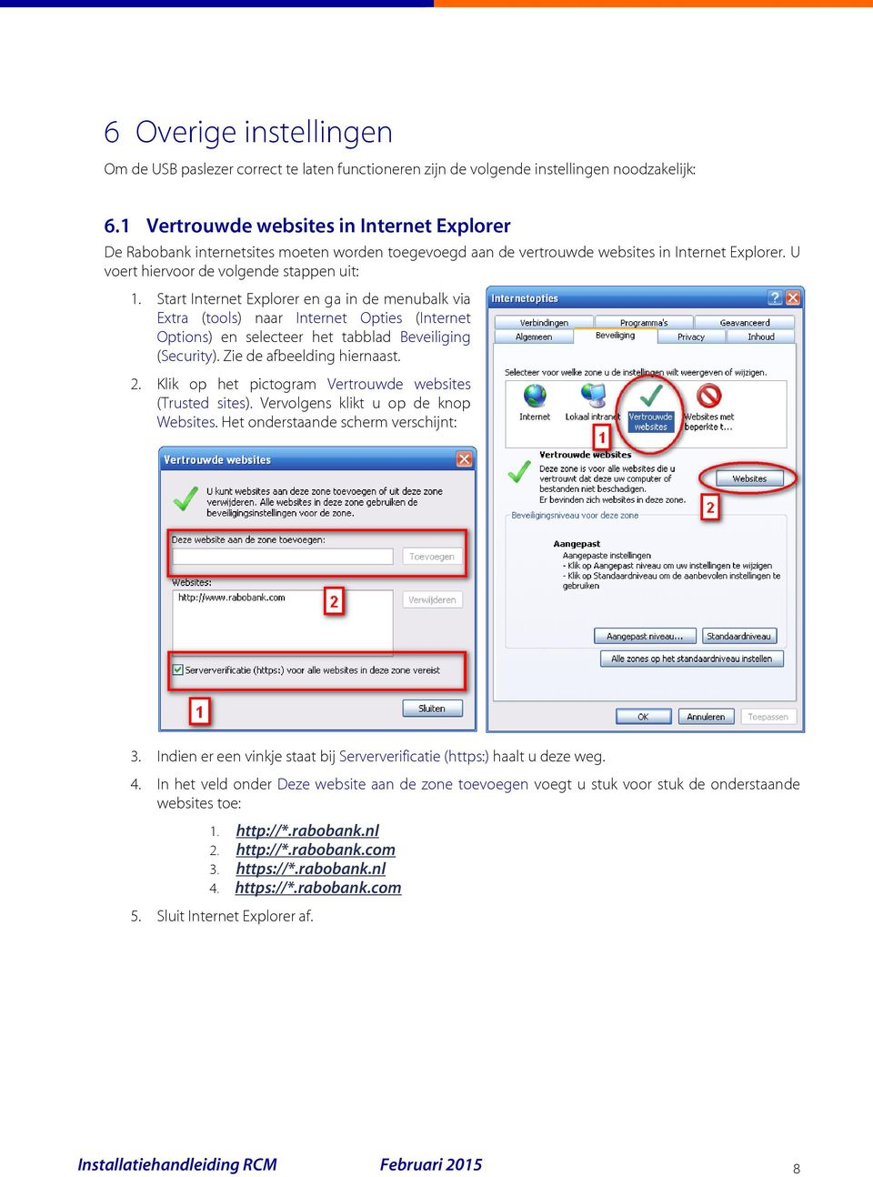 Start Internet Explorer en ga in de menubalk via Extra (tools) naar Internet Opties (Internet Options) en selecteer het tabblad Beveiliging (Security). Zie de afbeelding hiernaast. 2.