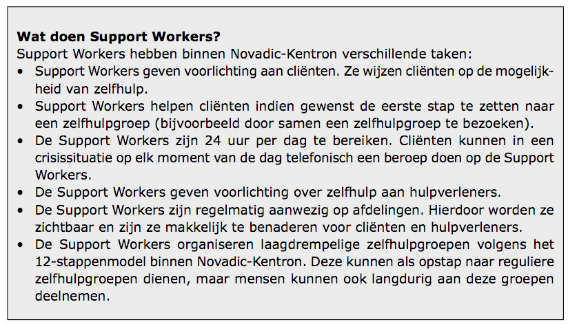 Figuur 2. Toelichting support workers Essentieel voor de Support Workers is dat ze gedragen worden door beide groepen: zowel e professionele zorg alsook de diverse zelfhulpgroepen.