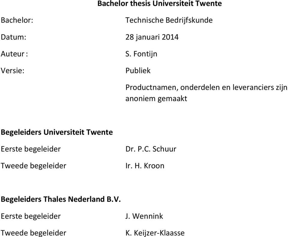 bachelor thesis onderwerpen Information on the master's thesis of the master's program conflict studies and human rights at the humanities faculty of utrecht university.