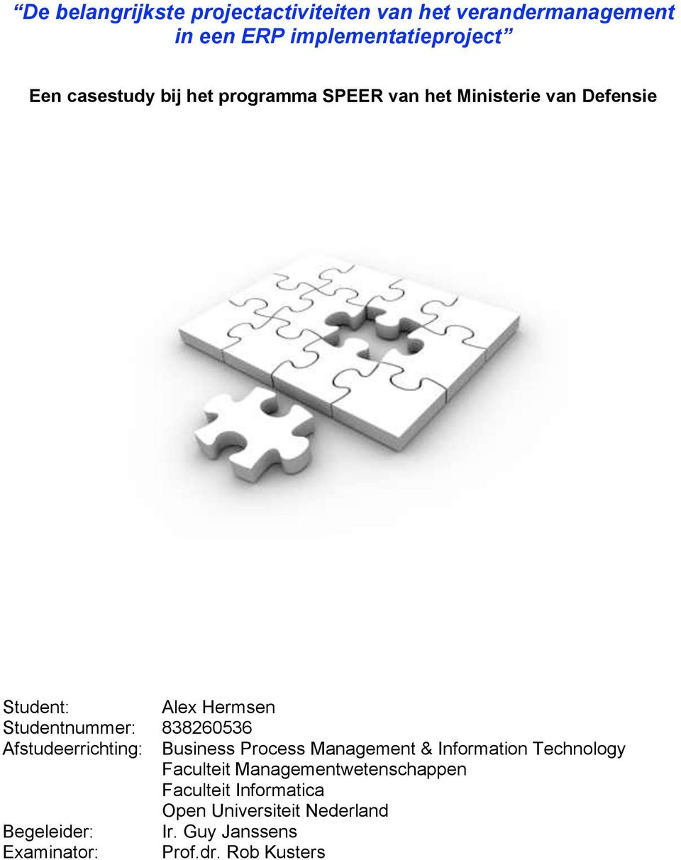 838260536 Afstudeerrichting: Business Process Management & Information Technology Faculteit