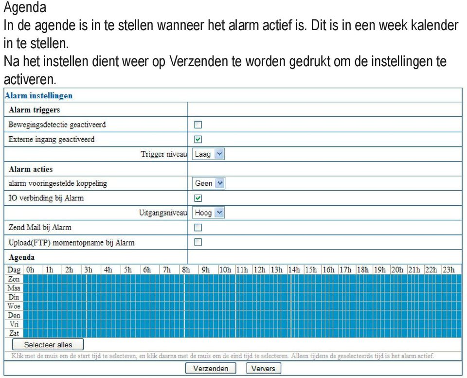 Dit is in een week kalender in te stellen.