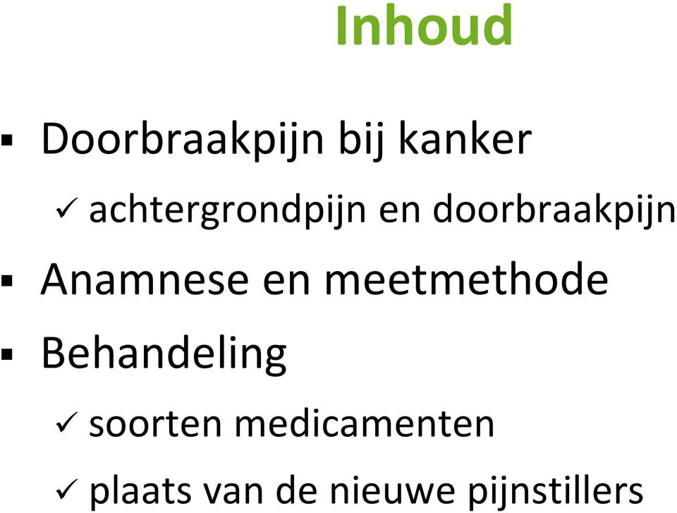 Anamnese en meetmethode Behandeling