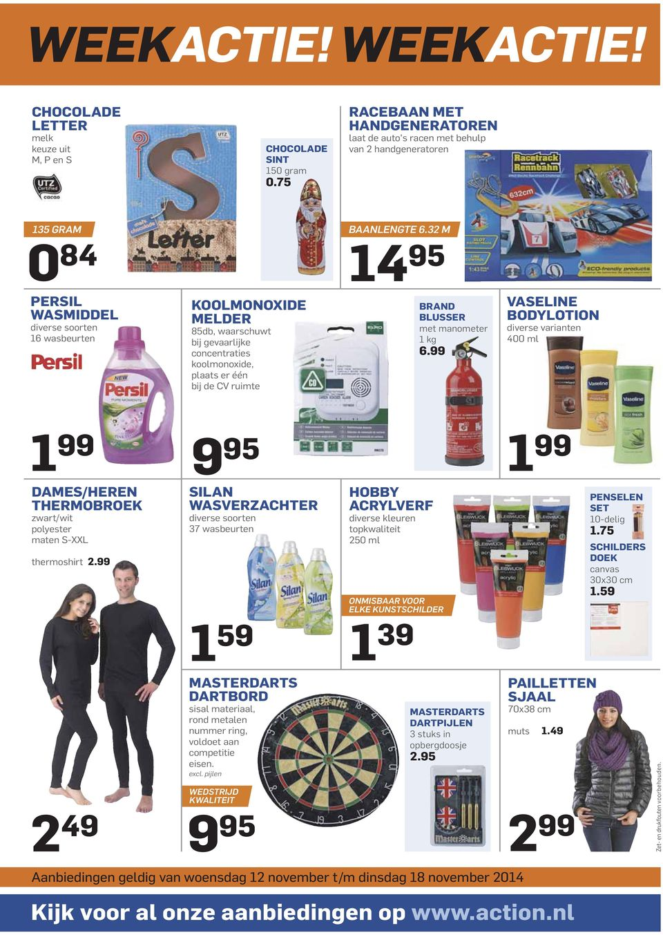 manometer 1 kg 6.99 VASELINE BODYLOTION diverse varianten 400 ml DAMES/HEREN THERMOBROEK zwart/wit polyester maten S-XXL thermoshirt 2.