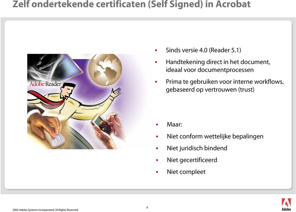 1) Handtekening direct in het document, ideaal voor documentprocessen Prima te