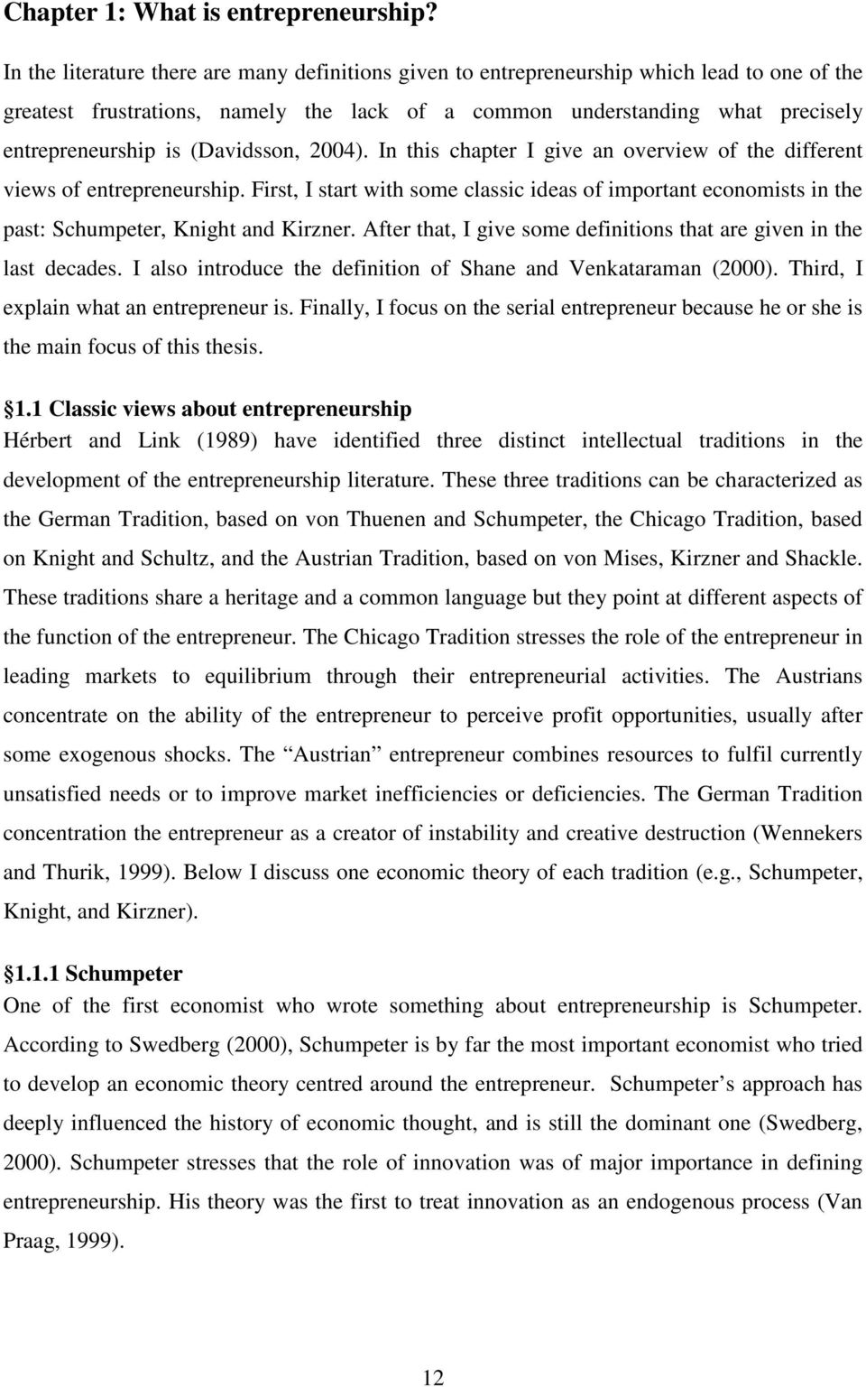 schumpeter's plea historical approaches to entrepreneurship Nary approaches dominated entrepreneurship research  by schumpeter's  plea to employ more elaborate historical methods in the study of.