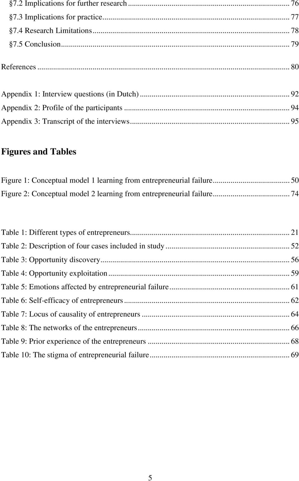 .. 50 Figure 2: Conceptual model 2 learning from entrepreneurial failure... 74 Table 1: Different types of entrepreneurs... 21 Table 2: Description of four cases included in study.