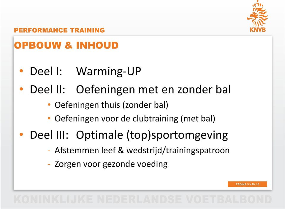 voor de clubtraining (met bal) Deel III: Optimale (top)sportomgeving -