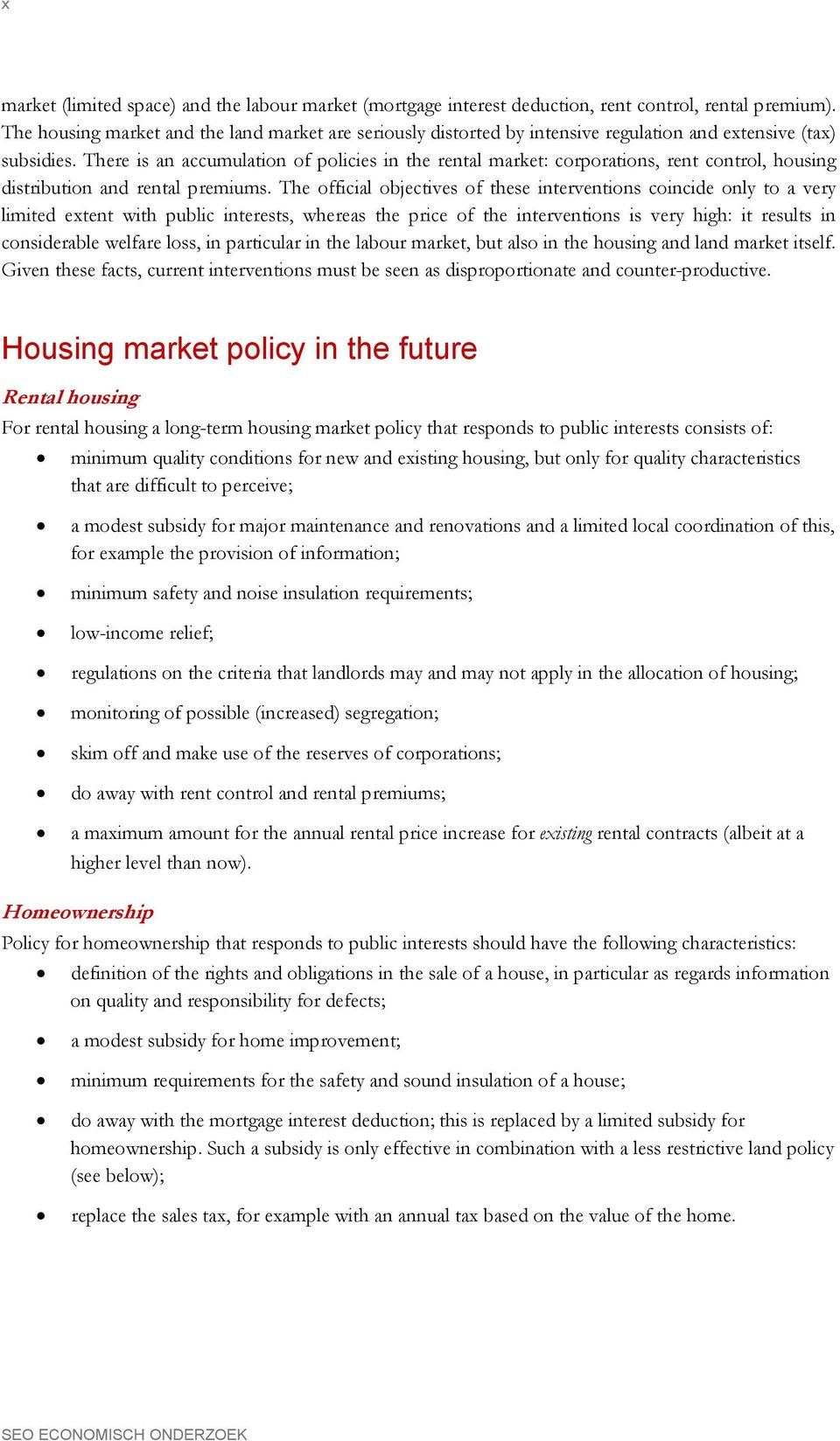 There is an accumulation of policies in the rental market: corporations, rent control, housing distribution and rental premiums.