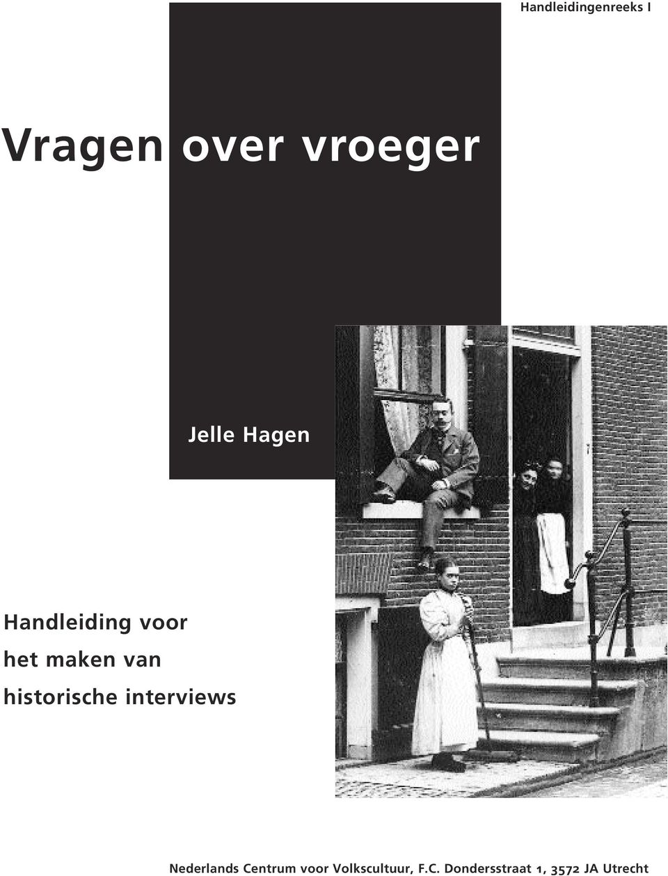 historische interviews Nederlands Centrum