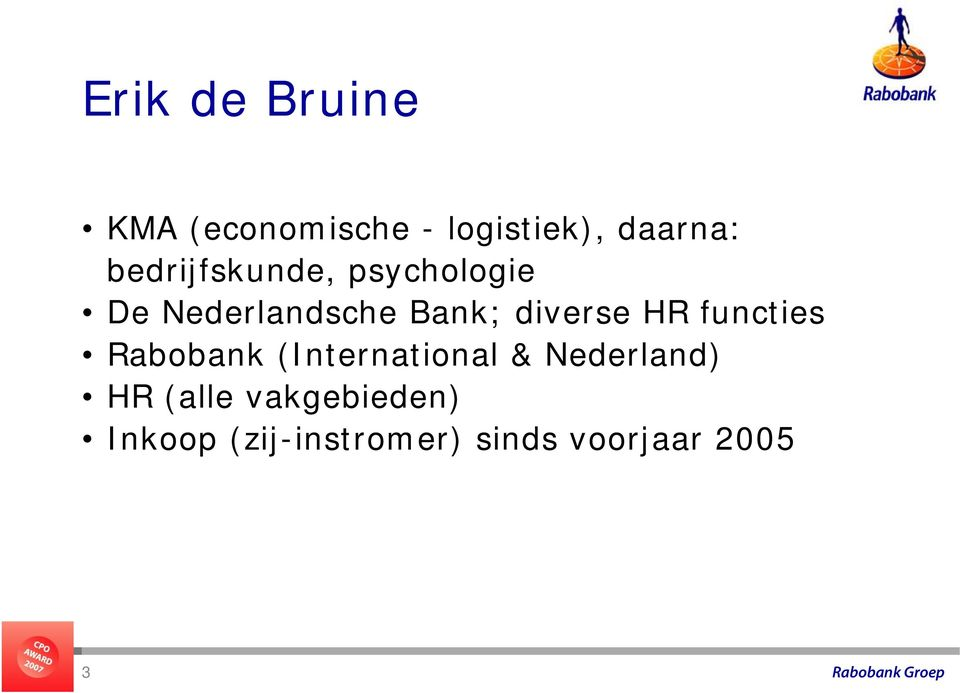 diverse HR functies Rabobank (International & Nederland)