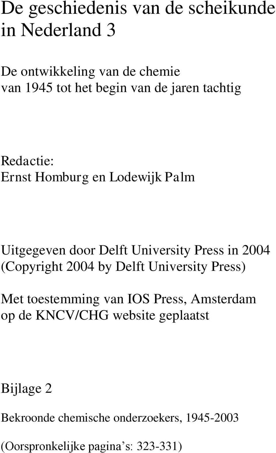 (Copyright 2004 by Delft University Press) Met toestemming van IOS Press, Amsterdam op de KNCV/CHG