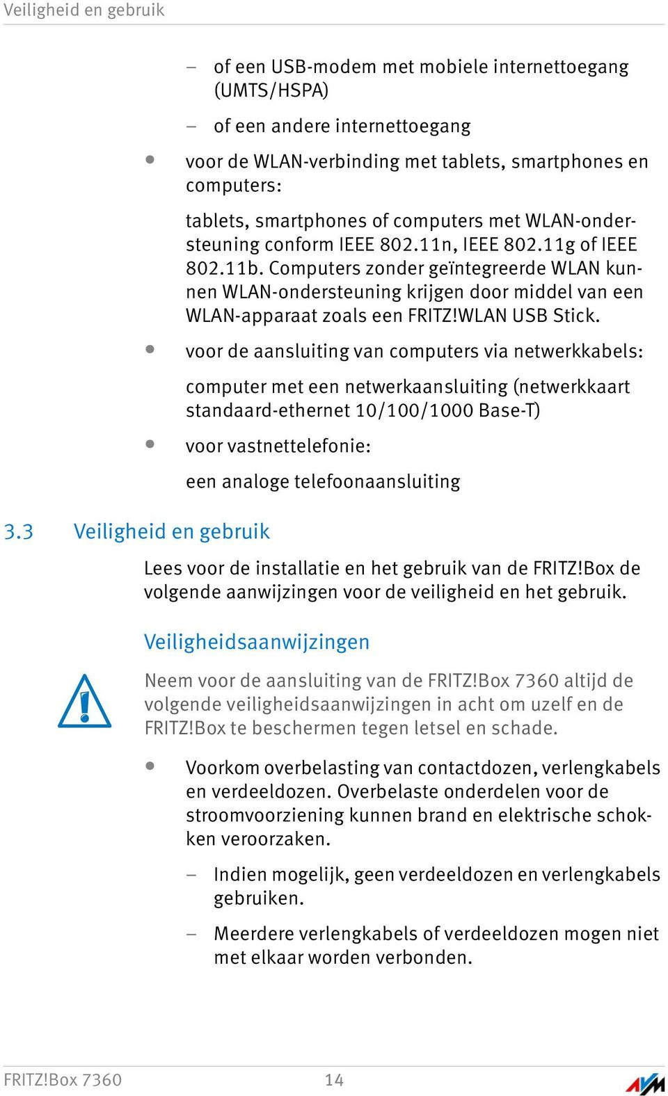 computers met WLAN-ondersteuning conform IEEE 802.11n, IEEE 802.11g of IEEE 802.11b.