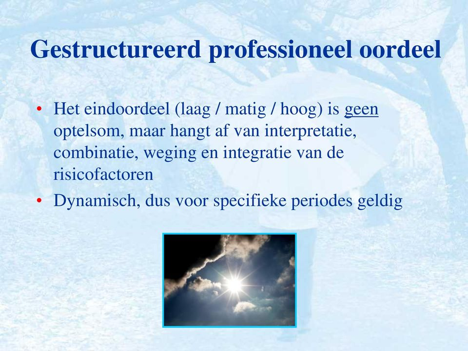 van interpretatie, combinatie, weging en integratie van