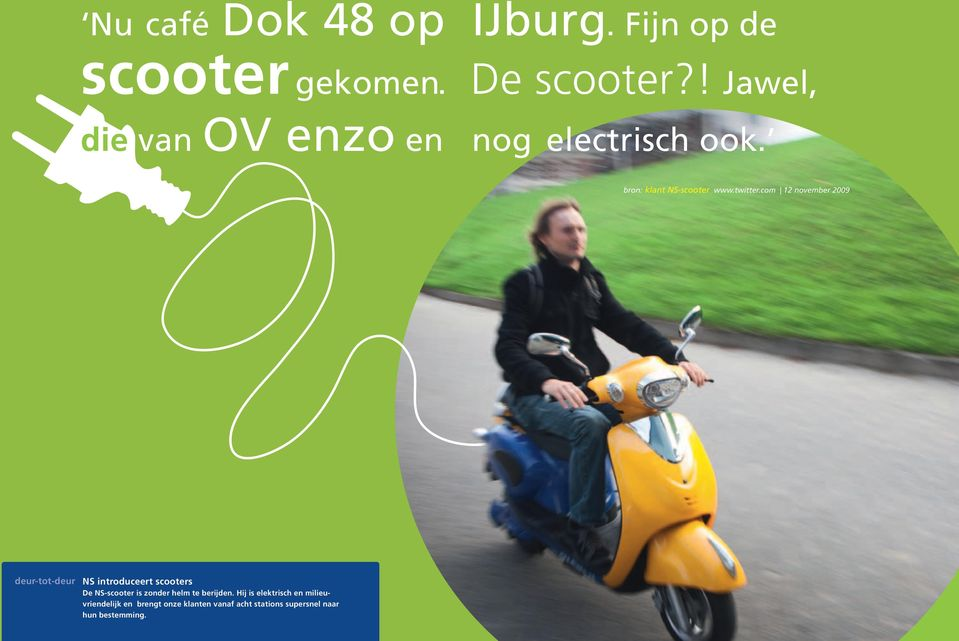 com 12 november deur-tot-deur NS introduceert scooters De NS-scooter is zonder helm te