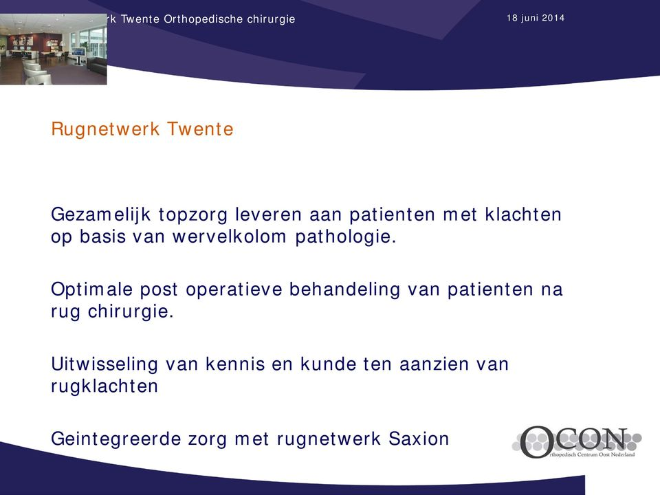 Optimale post operatieve behandeling van patienten na rug chirurgie.