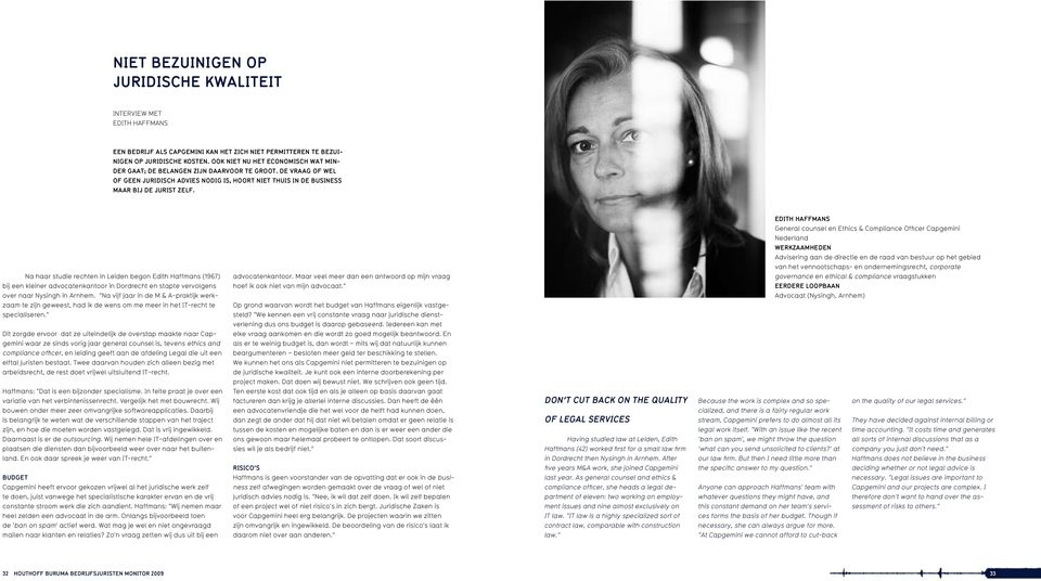 Edith Haffmans General counsel en Ethics & Compliance Officer Capgemini Nederland Werkzaamheden Advisering aan de directie en de raad van bestuur op het gebied van het vennootschaps- en