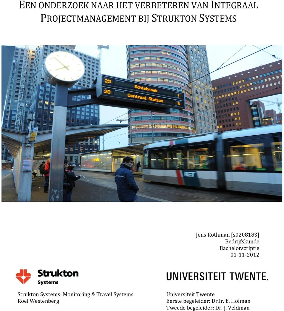 01-11-2012 Strukton Systems: Monitoring & Travel Systems Roel Westenberg