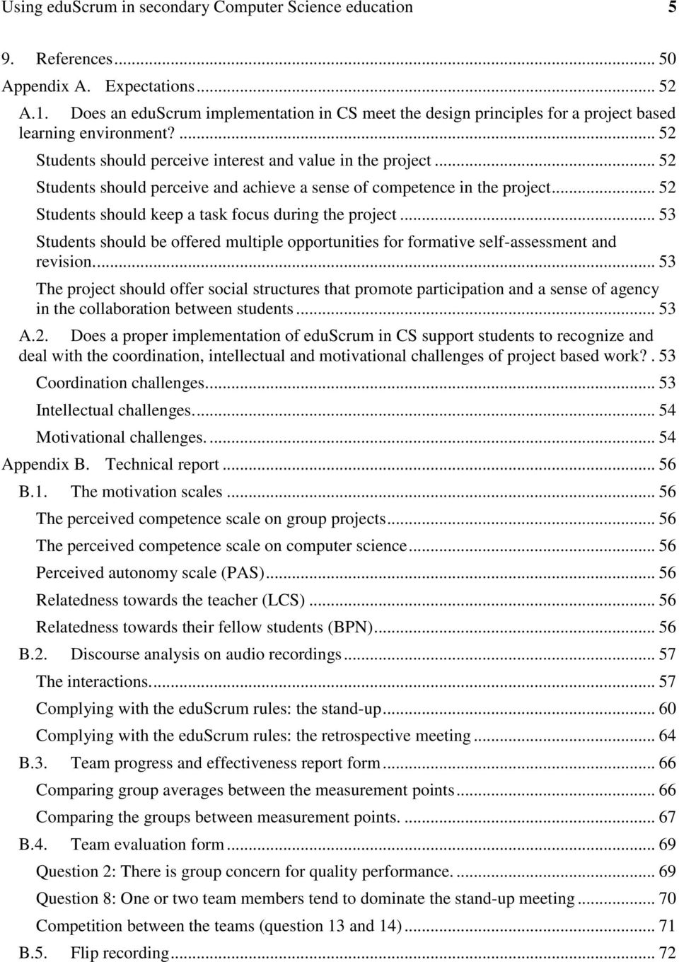 .. 52 Students should perceive and achieve a sense of competence in the project... 52 Students should keep a task focus during the project.