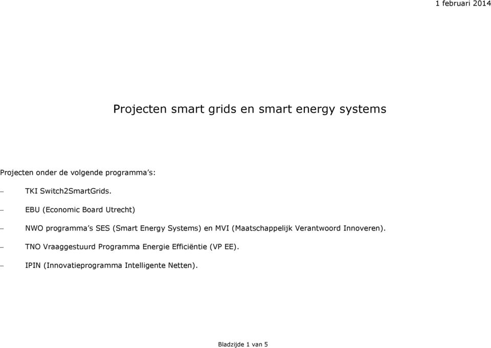 EBU (Economic Board Utrecht) NWO programma s SES (Smart Energy Systems) en MVI